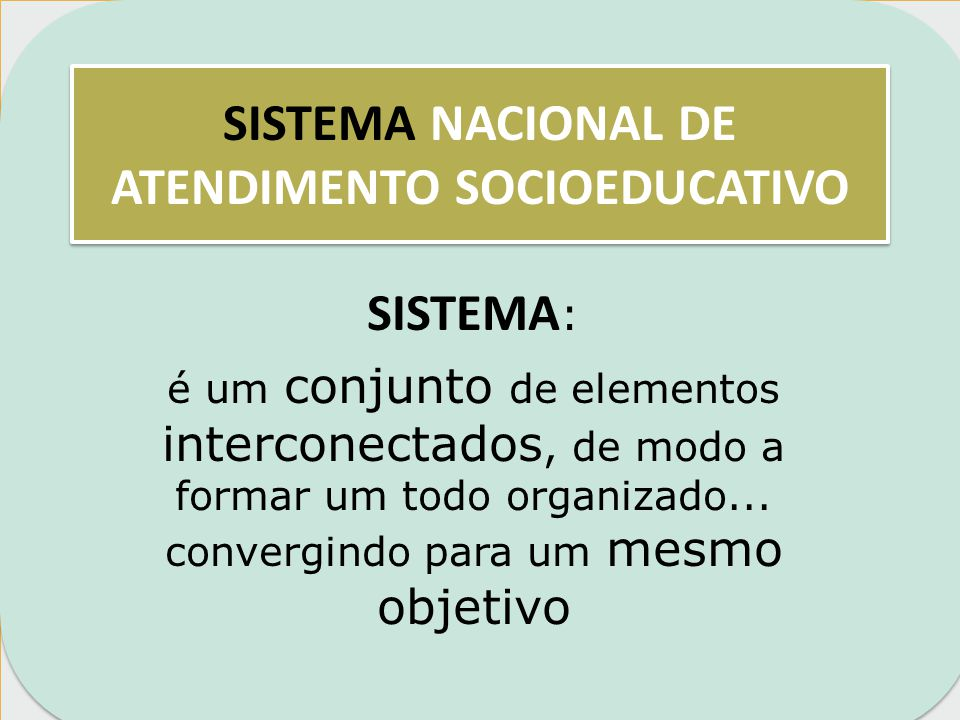 UNIÃO ESTADO MUNICÍPIO SISTEMA DE ATENDIMENTO SOCIOEDUCATIVO INTEGRANDO ESFERAS DE GOVERNO
