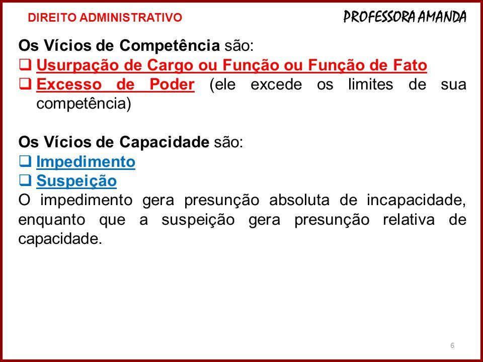 7 2º) FORMA: revestimento exteriorizador do ato administrativo.
