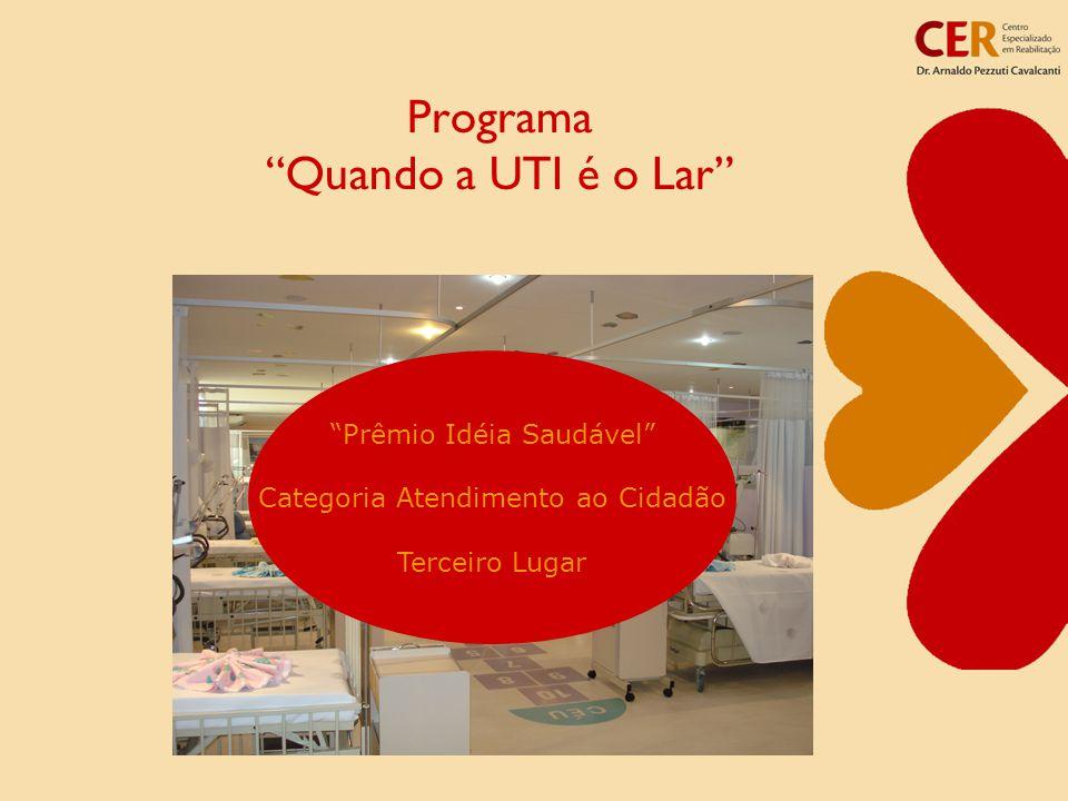 Programa Quando a UTI é o Lar Prêmio Idéia Saudável Categoria Atendimento ao Cidadão Terceiro Lugar