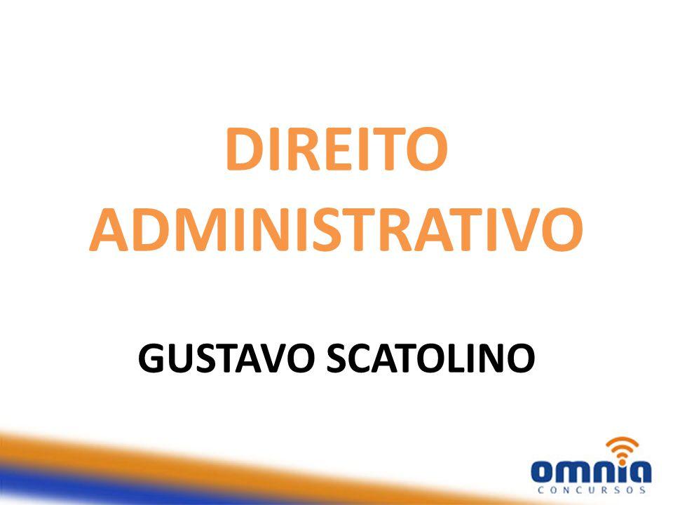 DIREITO ADMINISTRATIVO GUSTAVO SCATOLINO