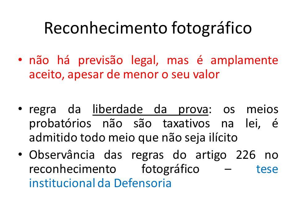 Reconhecimento fotográfico não há previsão legal, mas é amplamente aceito, apesarde menor o seu valor regra da liberdade da prova: os meios probatório