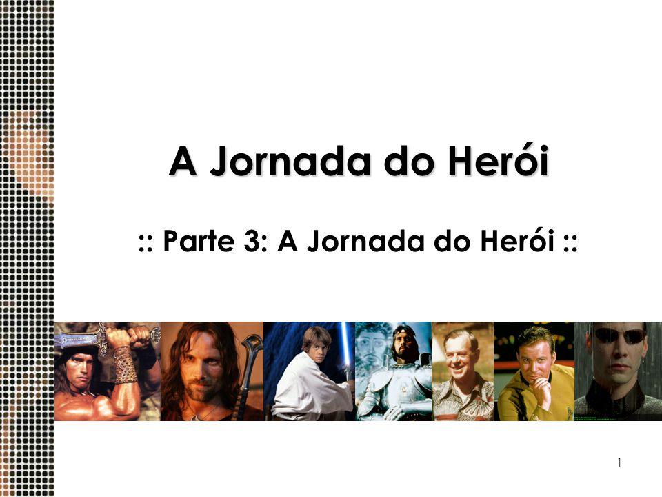 1 A Jornada do Herói :: Parte 3: A Jornada do Herói ::