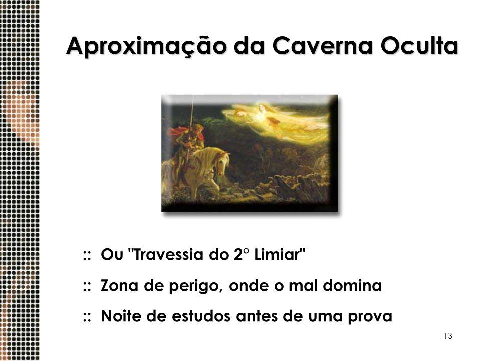 13 Aproximação da Caverna Oculta :: Ou