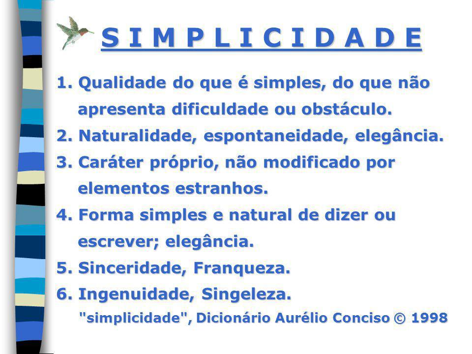 C O M P E T I T I V I D A D E lelio@simplicidade.com.br www.simplicidade.com.br A T R A V É S D A S I M P L I C I D A D E