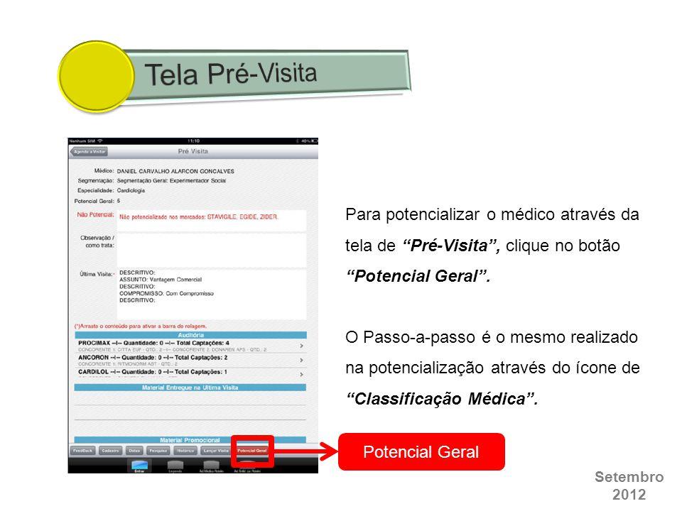 """Setembro 2012 Potencial Geral Para potencializar o médico através da tela de """"Pré-Visita"""", clique no botão """"Potencial Geral"""". O Passo-a-passo é o mesm"""