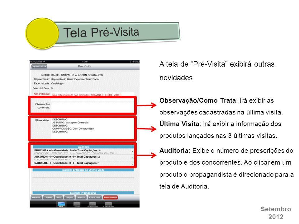 """Setembro 2012 A tela de """"Pré-Visita"""" exibirá outras novidades. Observação/Como Trata: Irá exibir as observações cadastradas na última visita. Última V"""