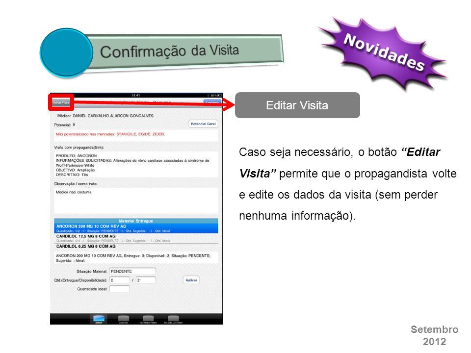 """Setembro 2012 Editar Visita Caso seja necessário, o botão """"Editar Visita"""" permite que o propagandista volte e edite os dados da visita (sem perder nen"""