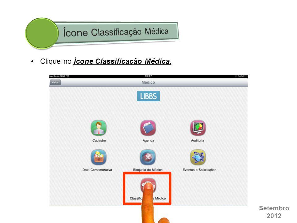 Setembro 2012 Clique no Ícone Classificação Médica.