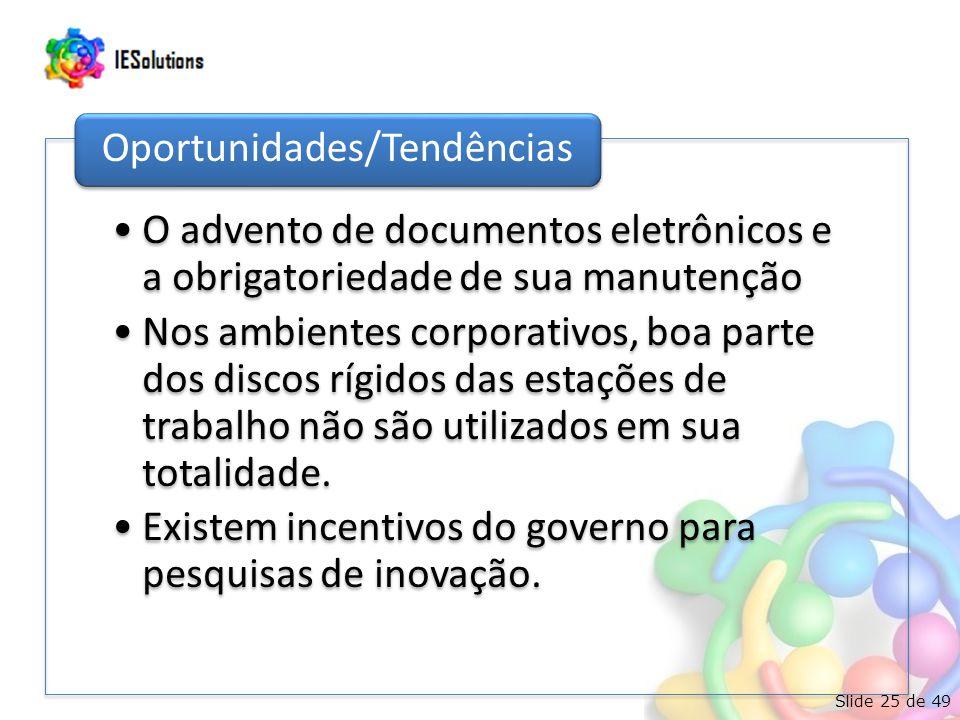 Slide 25 de 49 O advento de documentos eletrônicos e a obrigatoriedade de sua manutenção Nos ambientes corporativos, boa parte dos discos rígidos das