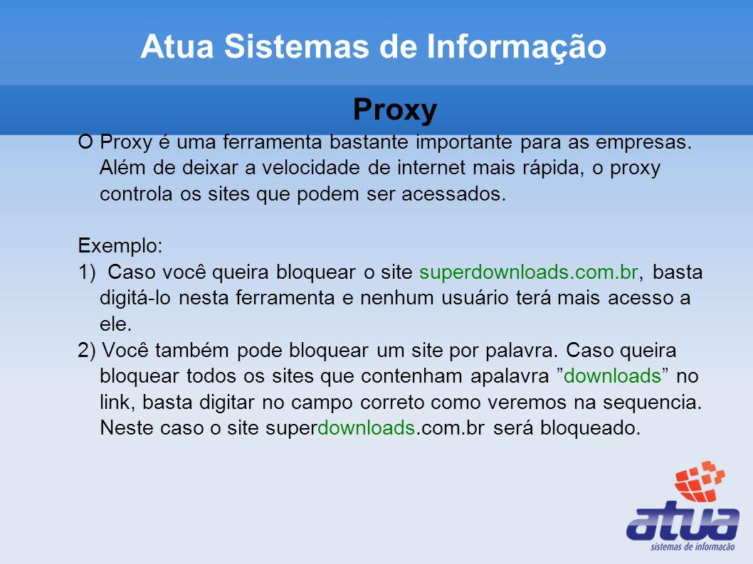 Proxy O Proxy é uma ferramenta bastante importante para as empresas. Além de deixar a velocidade de internet mais rápida, o proxy controla os sites qu