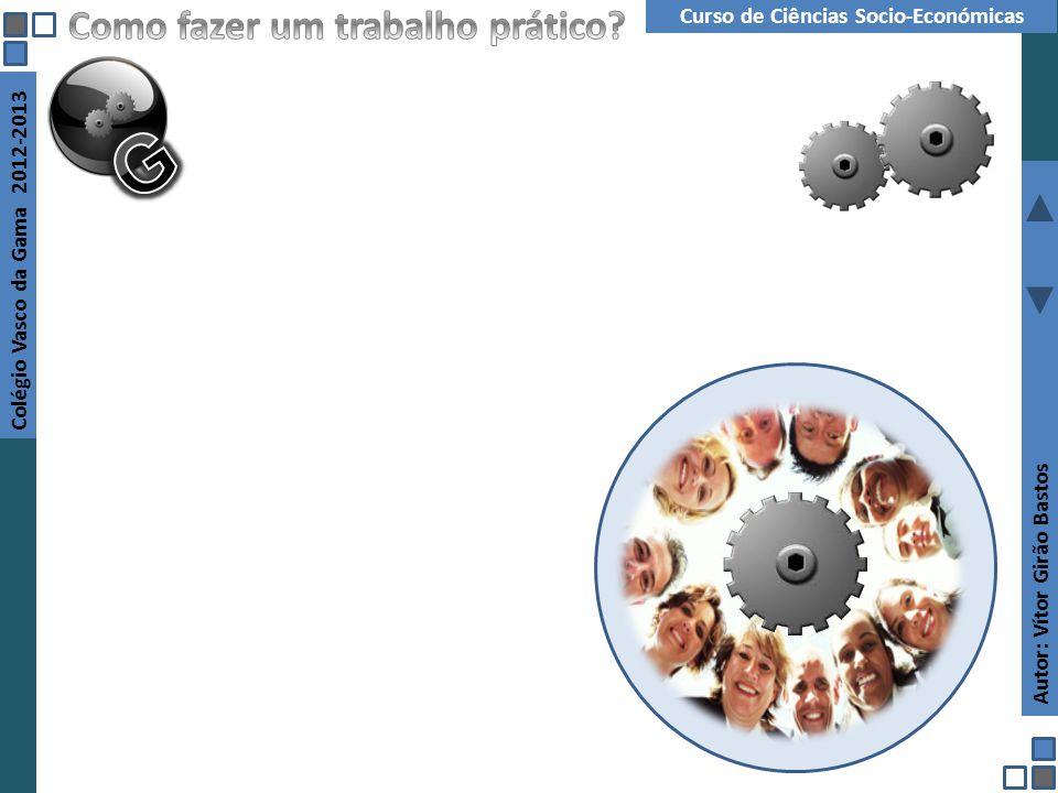 Autor: Vítor Girão Bastos Colégio Vasco da Gama 2012-2013 Curso de Ciências Socio-Económicas