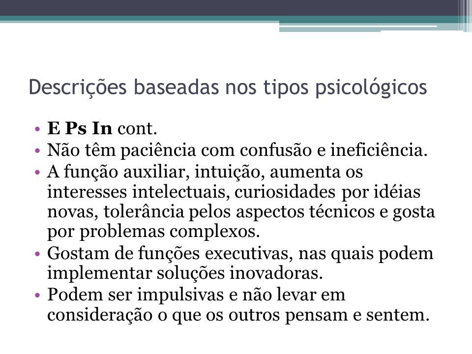 Descrições baseadas nos tipos psicológicos E Ps In cont.