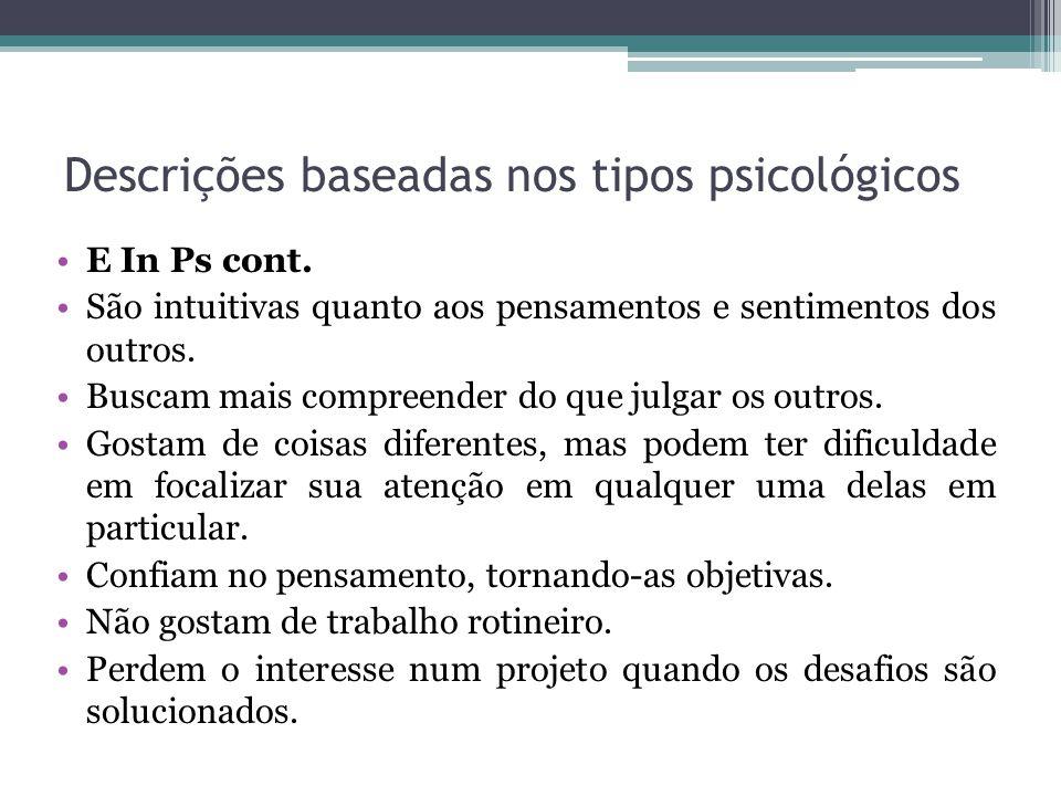 Descrições baseadas nos tipos psicológicos E In Ps cont.