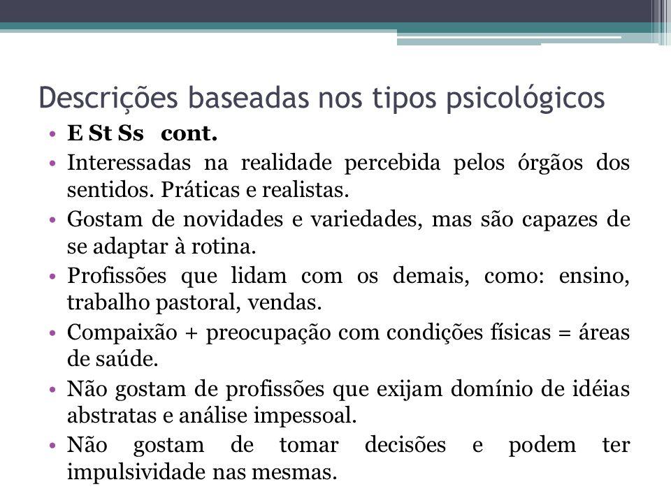 Descrições baseadas nos tipos psicológicos E St Ss cont.