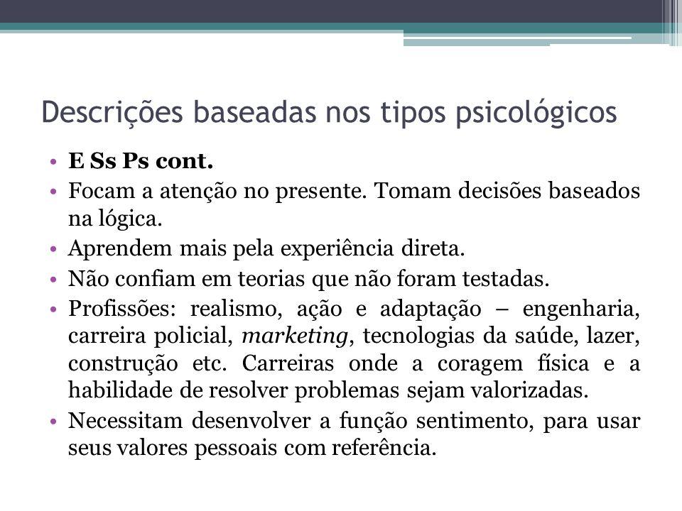 Descrições baseadas nos tipos psicológicos E Ss Ps cont.