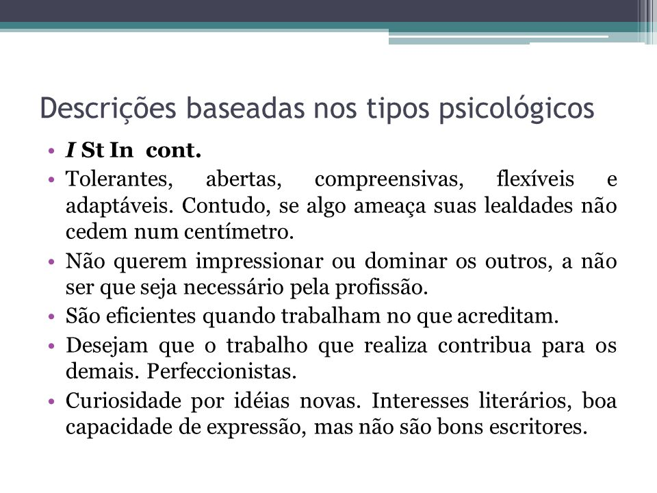 Descrições baseadas nos tipos psicológicos I St In cont.