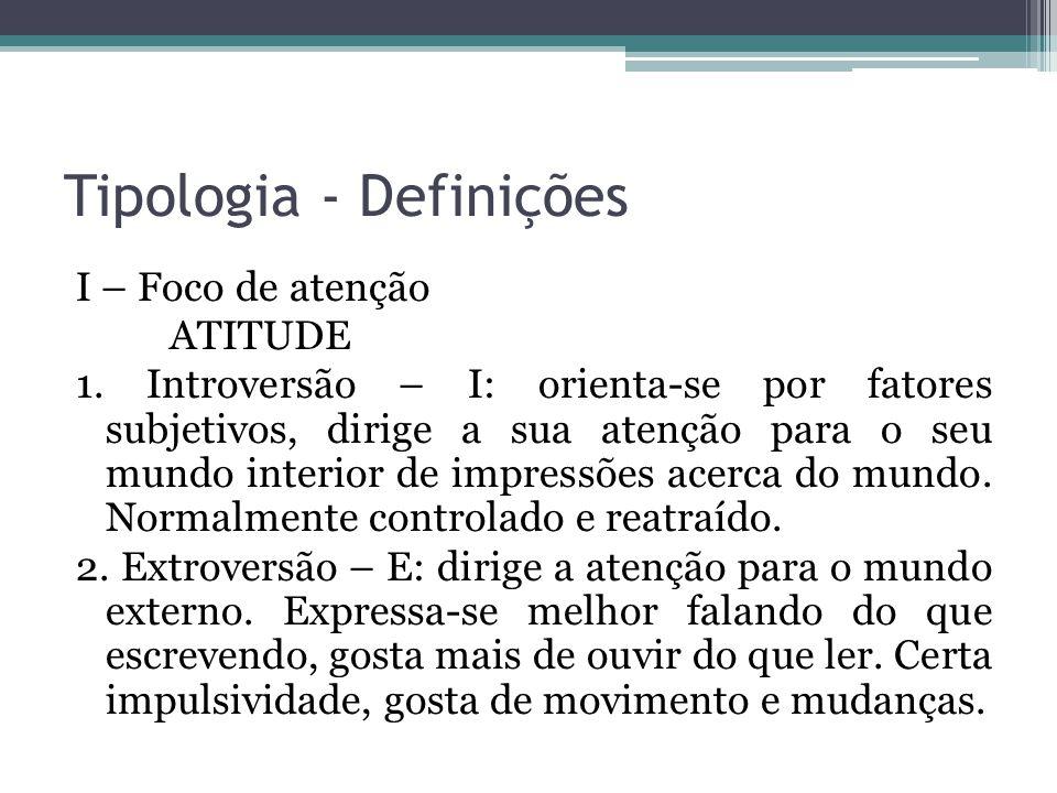 Tipologia - Definições I – Foco de atenção ATITUDE 1.