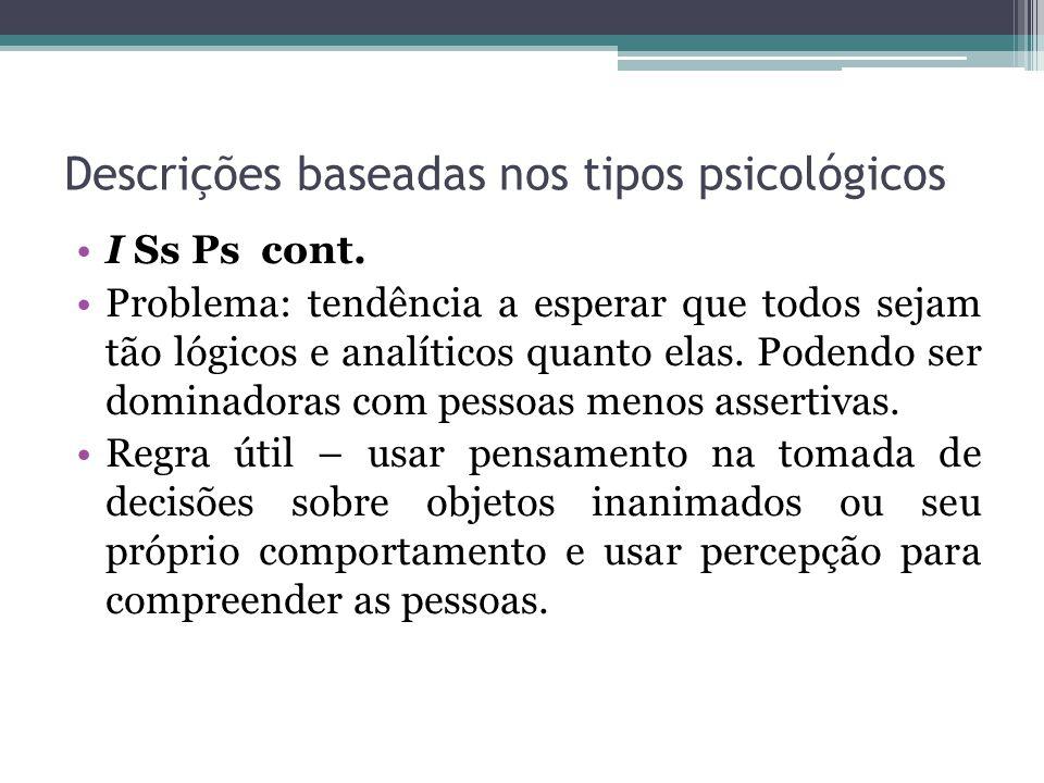 Descrições baseadas nos tipos psicológicos I Ss Ps cont.