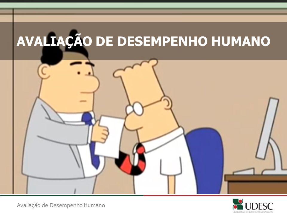Avaliação de Desempenho Humano AVALIAÇÃO DE DESEMPENHO HUMANO