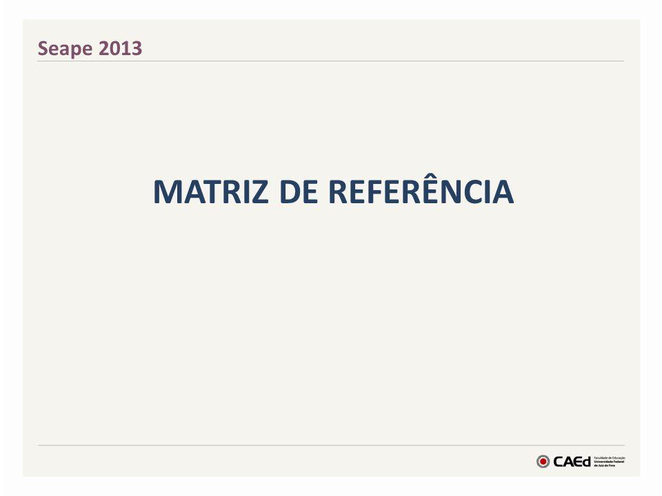 MATRIZ DE REFERÊNCIA Seape 2013