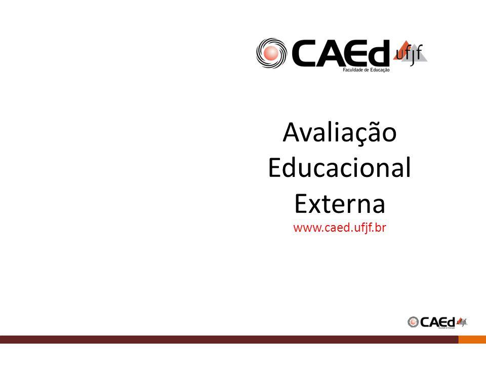 Avaliação Educacional Externa www.caed.ufjf.br