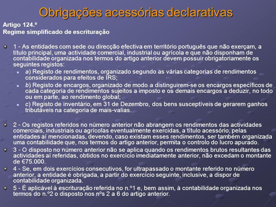 Obrigações acessórias declarativas Artigo 124.º Regime simplificado de escrituração 1 - As entidades com sede ou direcção efectiva em território portu