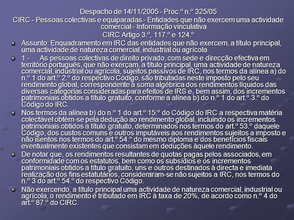 Despacho de 14/11/2005 - Proc.º n.º 325/05 CIRC - Pessoas colectivas e equiparadas - Entidades que não exercem uma actividade comercial - Informação v