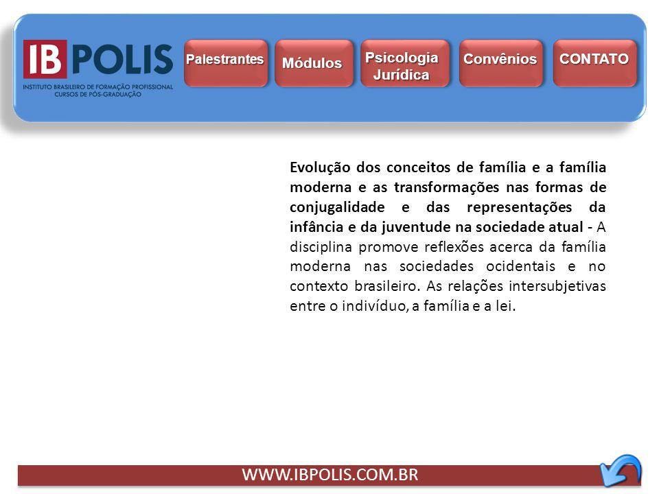 WWW.IBPOLIS.COM.BR Evolução dos conceitos de família e a família moderna e as transformações nas formas de conjugalidade e das representações da infân