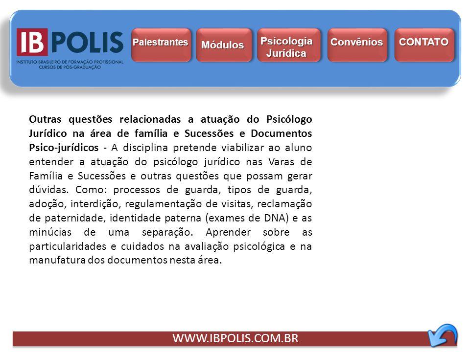 WWW.IBPOLIS.COM.BR Outras questões relacionadas a atuação do Psicólogo Jurídico na área de família e Sucessões e Documentos Psico-jurídicos - A discip