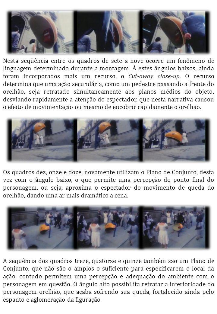 Nesta seqüência entre os quadros de sete a nove ocorre um fenômeno de linguagem determinado durante a montagem.