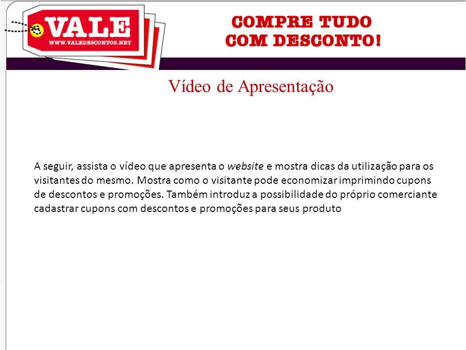 Vídeo de Apresentação A seguir, assista o vídeo que apresenta o website e mostra dicas da utilização para os visitantes do mesmo.