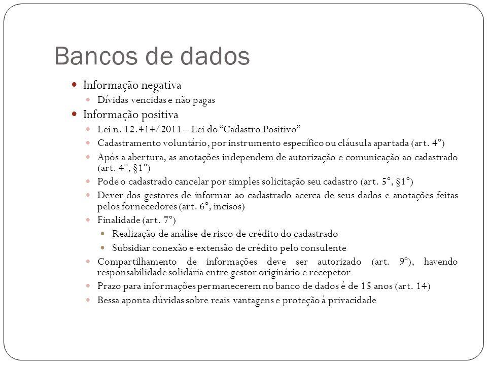 """Bancos de dados Informação negativa Dívidas vencidas e não pagas Informação positiva Lei n. 12.414/2011 – Lei do """"Cadastro Positivo"""" Cadastramento vol"""
