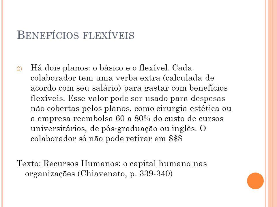 B ENEFÍCIOS FLEXÍVEIS 2) Há dois planos: o básico e o flexível.