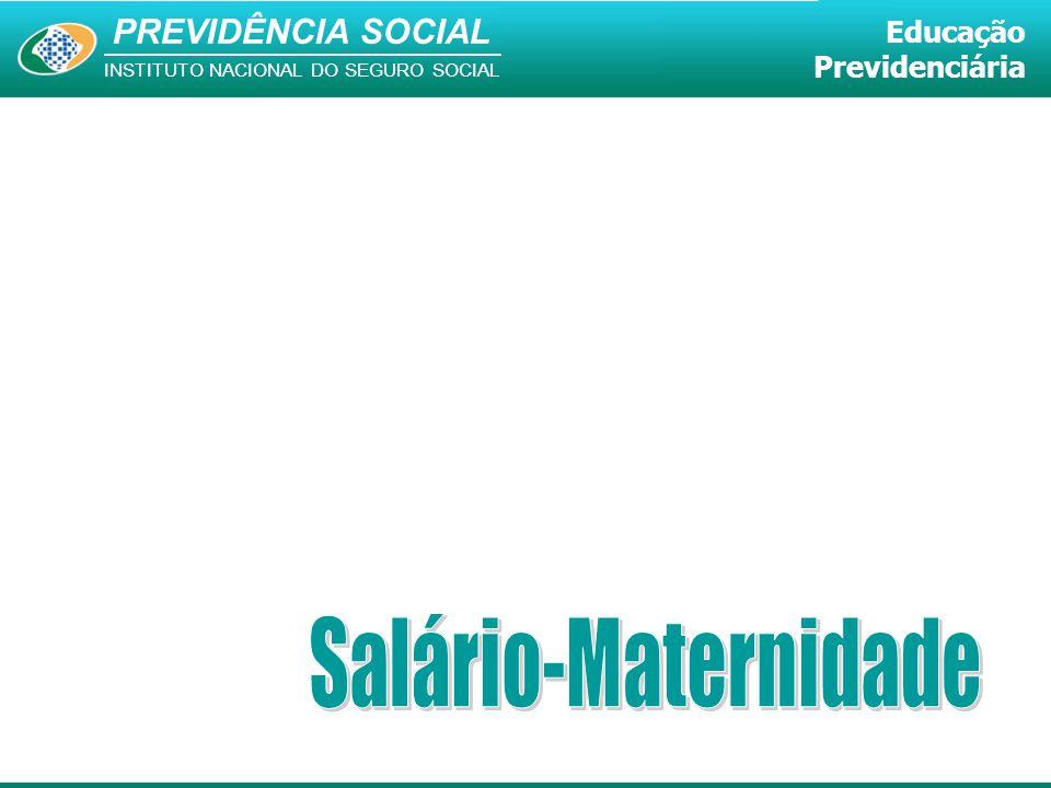 PREVIDÊNCIA SOCIAL INSTITUTO NACIONAL DO SEGURO SOCIAL Educação Previdenciária