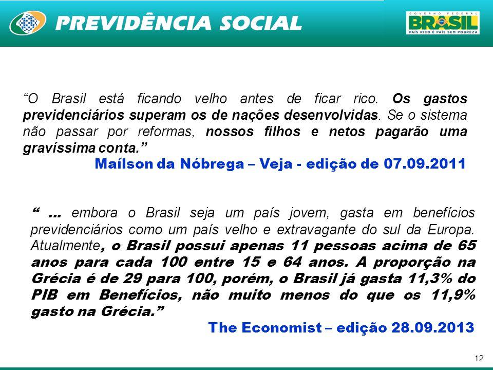 """12 """"O Brasil está ficando velho antes de ficar rico. Os gastos previdenciários superam os de nações desenvolvidas. Se o sistema não passar por reforma"""