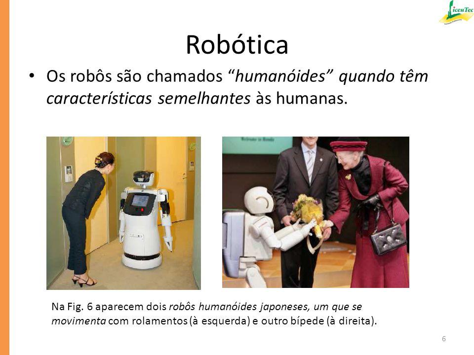Robótica A diversidade de tipos de robôs que existem impedem que haja uma definição de robô que seja universalmente aceite.