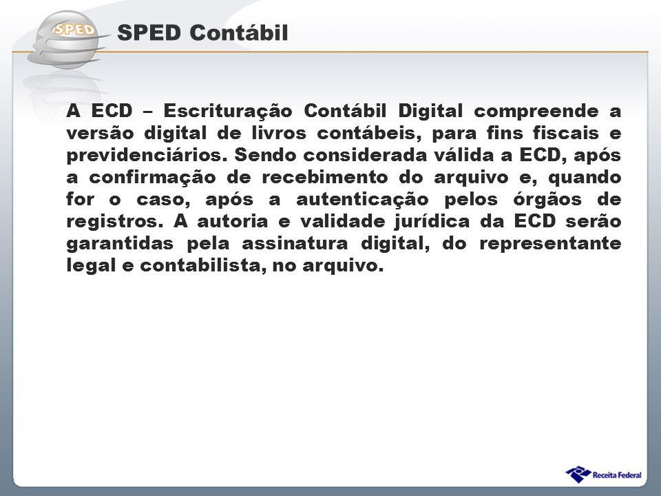 Sistema Público de Escrituração Digital A ECD – Escrituração Contábil Digital compreende a versão digital de livros contábeis, para fins fiscais e pre