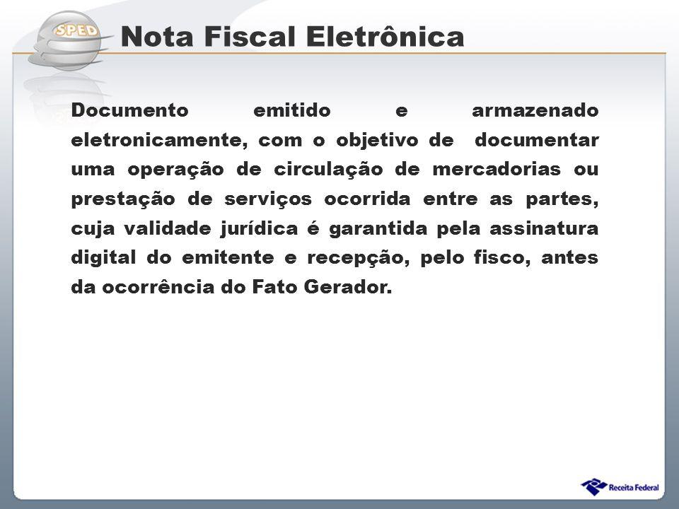 Sistema Público de Escrituração Digital Documento emitido e armazenado eletronicamente, com o objetivo de documentar uma operação de circulação de mer