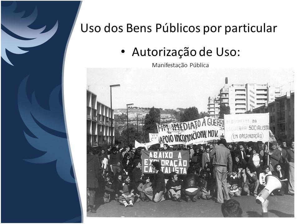 Uso dos Bens Públicos por particular Autorização de Uso: Manifestação Pública