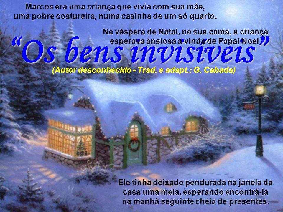 Leonil Slide Os bens invisíveis Apresenta: (Autor desconhecido - Trad. e adapt.: G. Cabada)