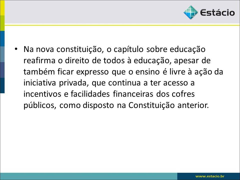 Esse momento histórico exigiu alterações na legislação educacional.