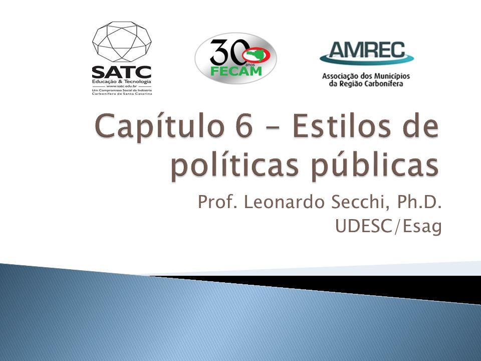  Os estilos de políticas públicas constituem-se de procedimentos operacionais padrão de elaborar e implementar políticas  Uma pergunta básica que ronda a dimensão estilos é: os atores políticos são livres para escolher um estilo de política pública.