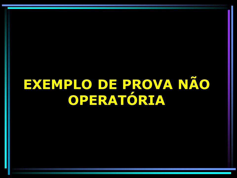 EXEMPLO DE PROVA NÃO OPERATÓRIA