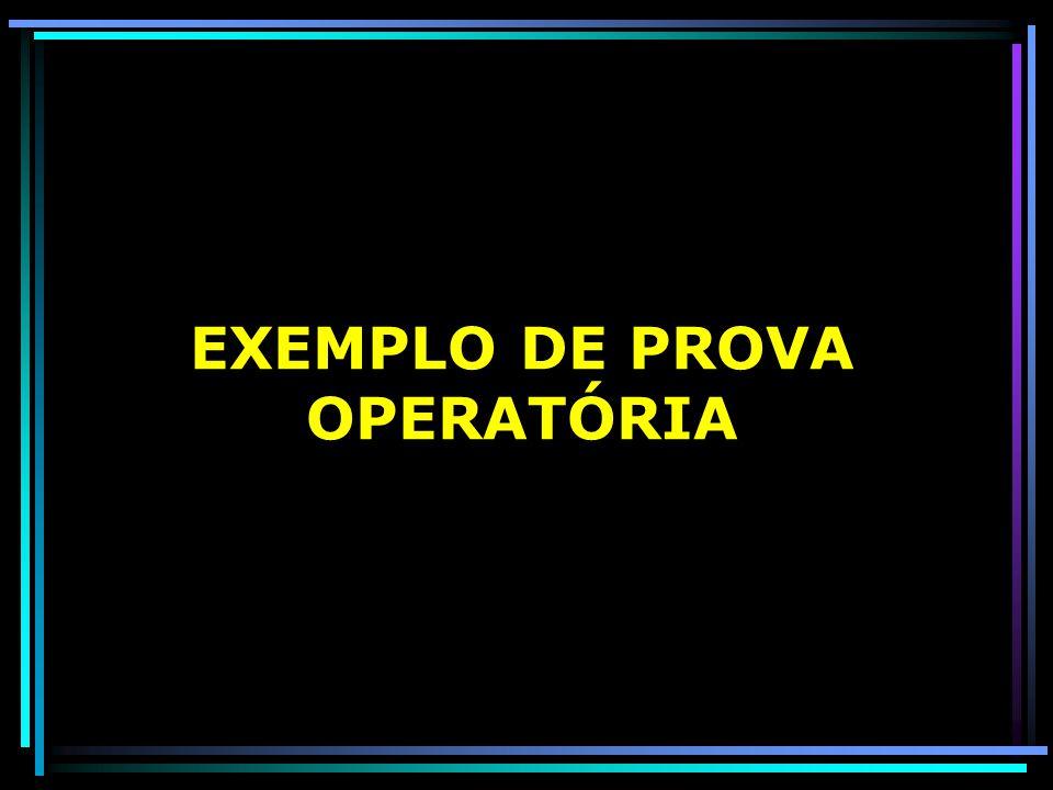 EXEMPLO DE PROVA OPERATÓRIA