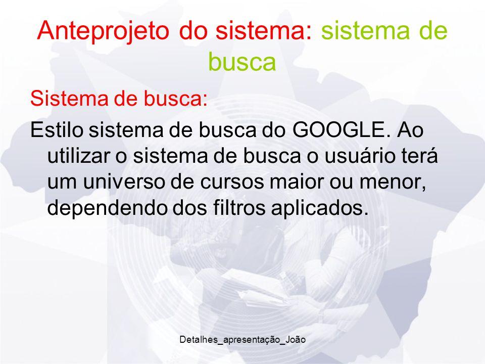 Anteprojeto do sistema: sistema de busca Sistema de busca: Estilo sistema de busca do GOOGLE.
