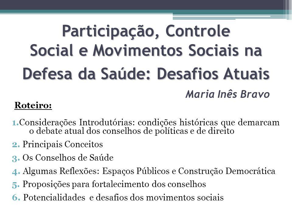 Participação, Controle Social e Movimentos Sociais na Defesa da Saúde: Desafios Atuais Participação, Controle Social e Movimentos Sociais na Defesa da