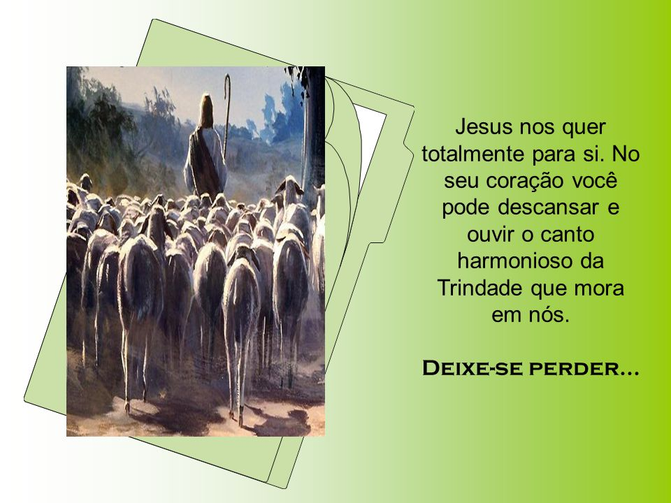 Jesus nos quer totalmente para si.