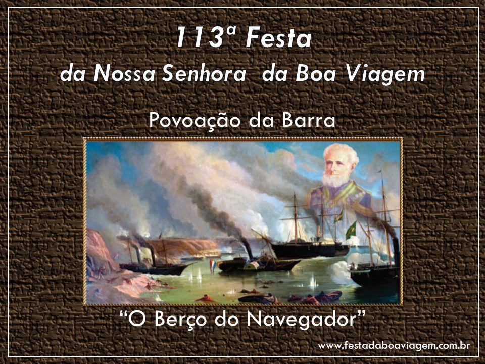 """Povoação da Barra """"O Berço do Navegador"""" www.festadaboaviagem.com.br"""