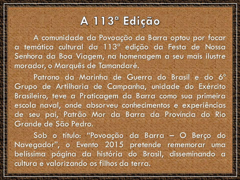 A comunidade da Povoação da Barra optou por focar a temática cultural da 113ª edição da Festa de Nossa Senhora da Boa Viagem, na homenagem a seu mais