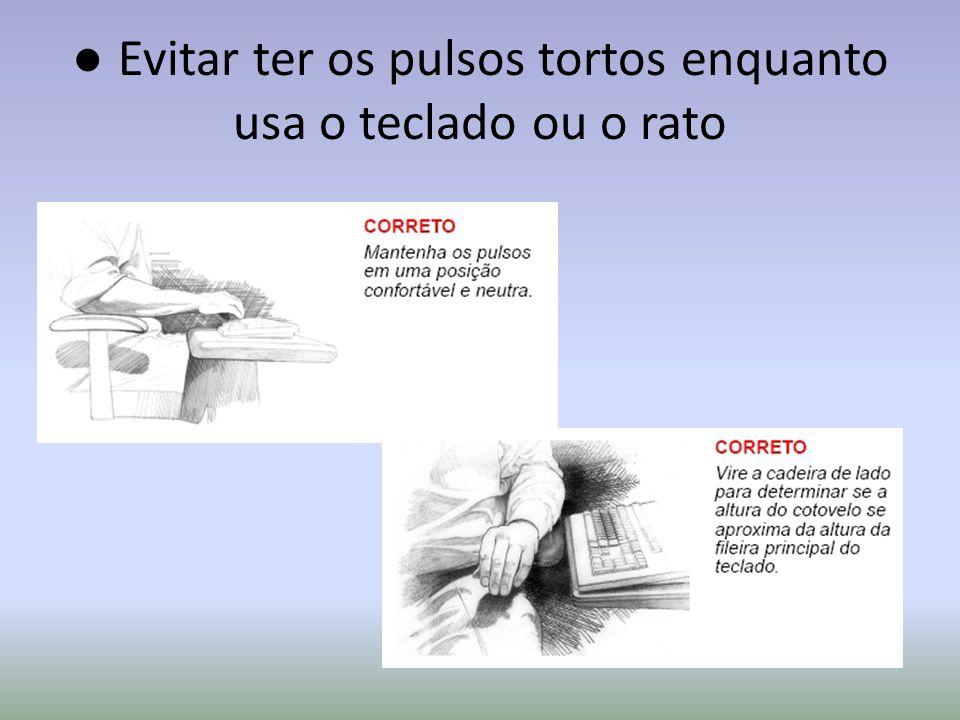 ● Manter todos os acessórios / elementos para o desempenho laboral a uma distância curta e de fácil acesso.